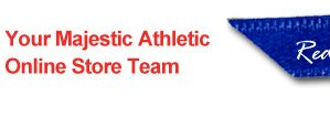 Your Majestic Athletic Online Store Team
