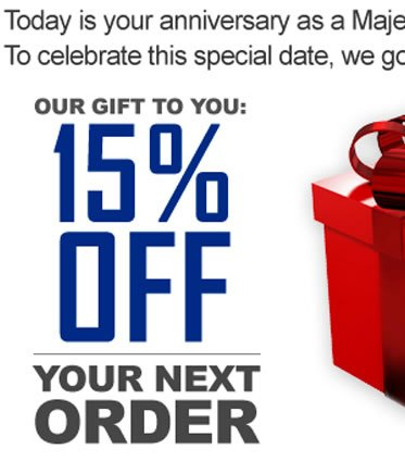 Today is your anniversary as a Majestic Athletic customer!  To celebrate this special date, we got you a little something  Our Gift to You: 15% OFF your Next Order
