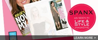 SPANX by Sara Blakely as seen in Life & Style Magazine. Learn More.
