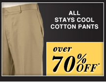 over 70% OFF* - Stays Cool Cotton Pants