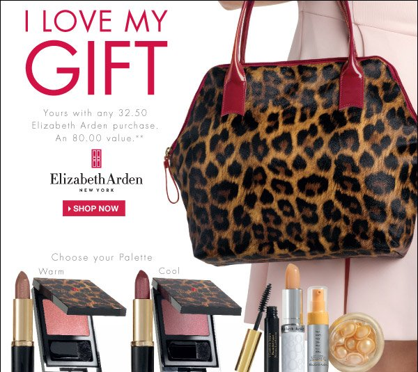 I Love My Gift Yours with any 32.50 Elizabeth Arden purchase. An 80.00 value**. Elizabeth Arden New York. Shop now. Choose your Palette. Warm & Cool.