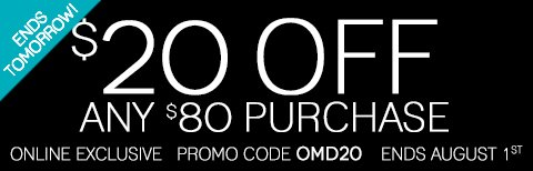 Shop our Top Rated styles plus TAKE $20 Off with promo code OMD20 - Hurry, this online exclusive offer ends Thursday, August 1st!