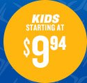 KIDS STARTING AT $9.94