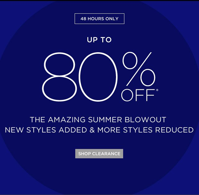 Up To 80% Off* The Amazing Summer Blowout