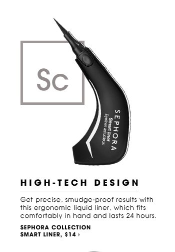 HIGH-TECH DESIGN. Get precise, smudge-proof results with this ergonomic liquid liner, which fits comfortably in hand and lasts 24 hours. new. SEPHORA COLLECTION Smart Liner, $14