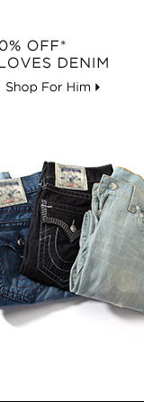 Up To 70% Off* Everybody Loves Denim - Shop For Him