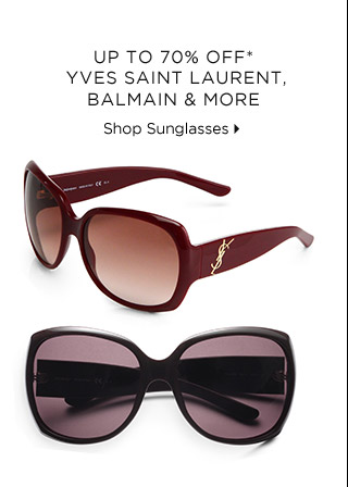 Up To 80% Off* Yves Saint Laurent, Balmain & More