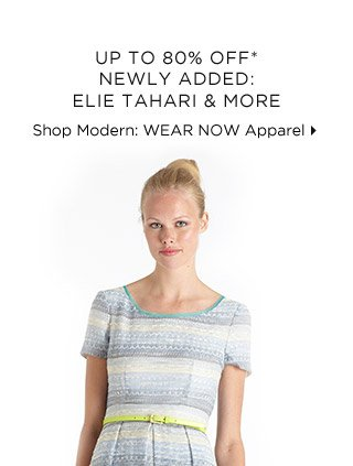 Up To 80% Off* Newly Added: Elie Tahari & More