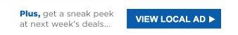 Plus, get a sneak peek at next week's deals... | VIEW LOCAL AD