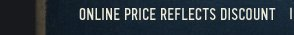 ONLINE PRICE REFLECTS DISCOUNT