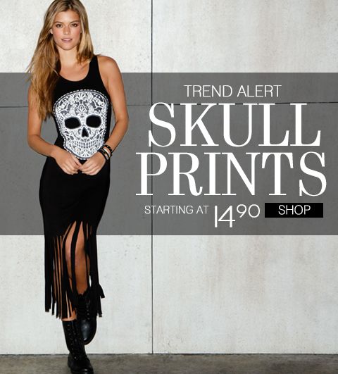 Trend Alert: Skull Prints! Shop this trend and take $20 Off any $80 purchase. Hurry, this online exclusive offer ends Thursday, August 1st!