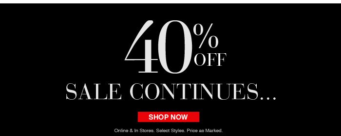 40% Off Sale Continues