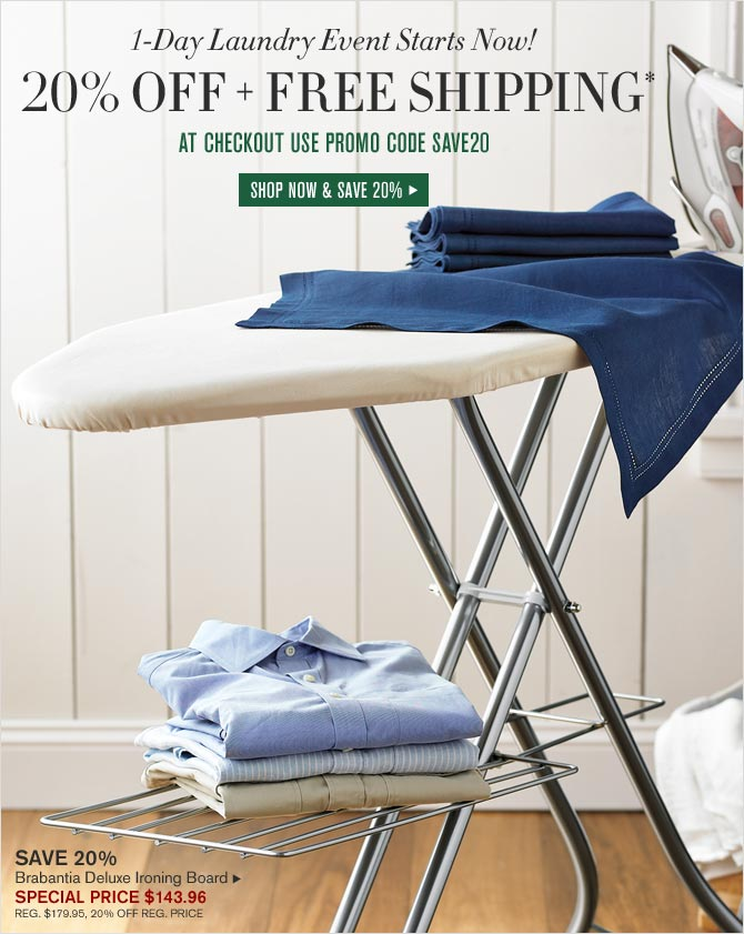1-Day Laundry Event Starts Now! - 20% OFF + FREE SHIPPING* - AT CHECKOUT USE PROMO CODE SAVE20 - Brabantia Deluxe Ironing Board — SPECIAL PRICE $143.96 - SHOP NOW & SAVE 20%