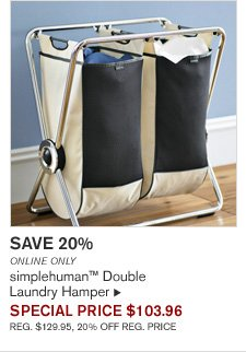 SAVE 20% - ONLINE ONLY - simplehuman™ Double Laundry Hamper - SPECIAL PRICE $103.96 (REG. $129.95, 20% OFF REG. PRICE)