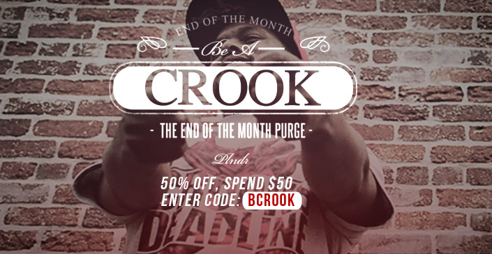 Click for access to new Crooks: 50% off on orders of $50 or more. Use code BCROOK