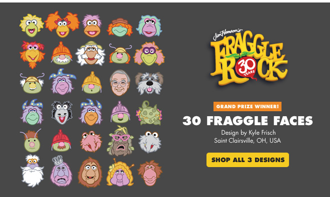 30 Fraggle Faces - Design by Kyle Frisch / Saint Clairsville, OH, USA - Shop all 3 designs
