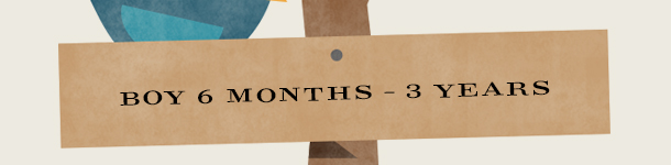 BOY 6 MONTHS – 3 YEARS