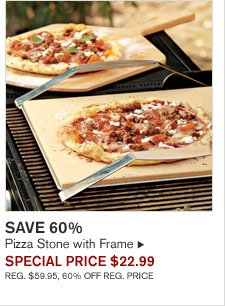 SAVE 60% - Pizza Stone with Frame - SPECIAL PRICE $22.99 (REG. $59.95, 60% OFF REG. PRICE)