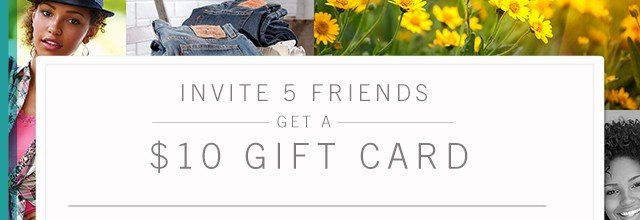Invite 5 Friends get a $10 Gift Card