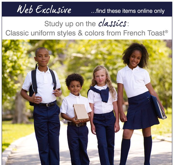Web Exclusive! Study up on the classics: Classic uniform styles and colors from French Toast®. Shop all.