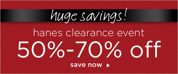 50-70% off during Hanes Clearance Event