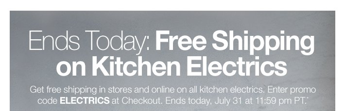 Ends Today: Free Shipping on Kitchen  Electrics