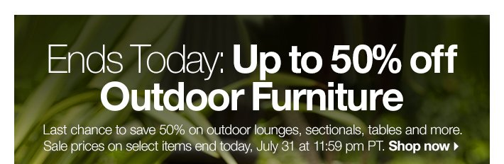 Ends Today: Up to 50% off Outdoor  Furniture