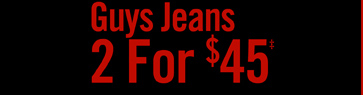 GUYS JEANS 2 FOR $45