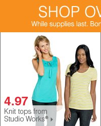 Shop over 55 Bonus Buys! 4.97 knit tops from Studio Works®.