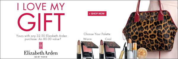 Elizabeth Arden I Love My Gift! Yours with any 32.50 Elizabeth Arden purchase† Shop now.