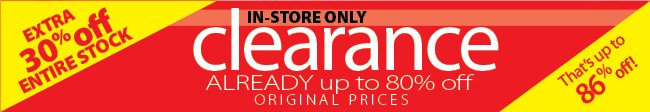 30% off Clearance in store
