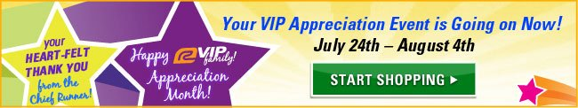 Your VIP Appreciation Event is going on Now!