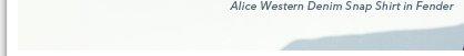 Alice Snap Shirt