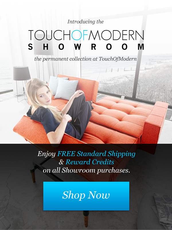 You've been invited to the TouchOfModern Showroom, the permanent collection at TouchOfModern.