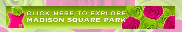 Click here to explore Madison Square Park
