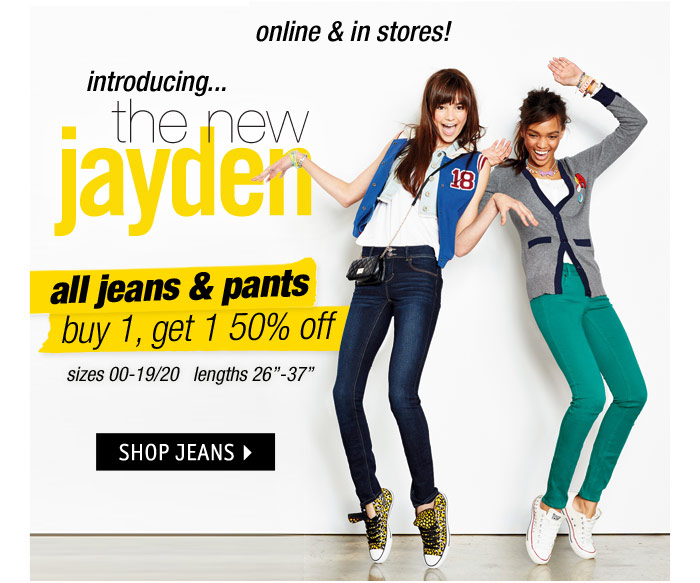 online & in stores! jeans  & pants buy 1, get 1 50% off