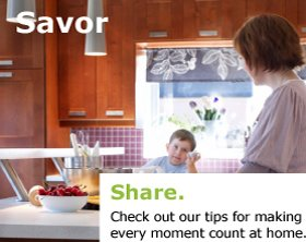 Share. Check out our tips for making every moment count at home.