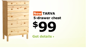 TARVA 5-drawer chest $99