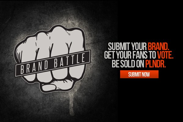 Click for your chance to win PLNDR's Brand Battle!