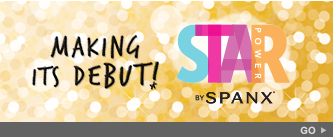 Making its debut! STAR POWER by SPANX®. Go!