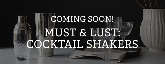 Coming Soon! Must & Lust: Cocktail Shakers