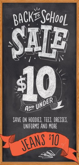 BACK TO SCHOOL SALE | $10 AND UNDER | SAVE ON HOODIES, TEES, DRESSES, UNIFORMS AND MORE | JEANS $10