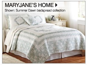MaryJane's Home Shown: Summer Dawn bedspread collection Shop MaryJane's Home