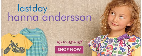 Last chance to shop Hanna Andersson!