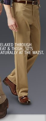 RELAXED THROUGH SEAT & THIGH, SITS NATURALLY AT THE WAIST.