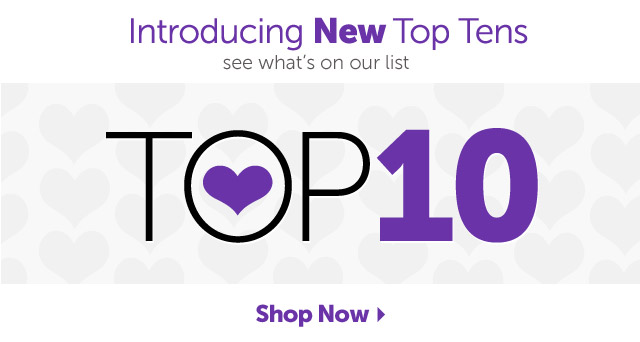 Introducing New Top Tens - see what's on our list - Shop Now