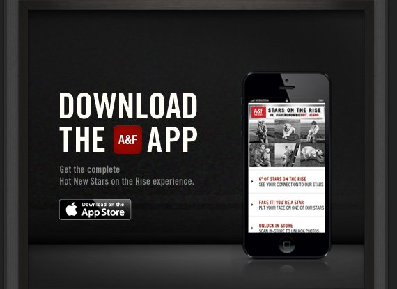 DOWNLOAD THE A&F APP  Download on the AppStore