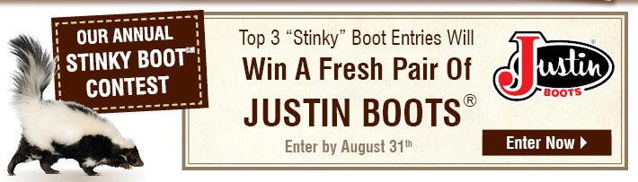 "Our Annual Stinky Boot Contest - Top 3 ""Stinky"" Boot Entries wil Win A Fresh Pair Of Justin Boots - Enter By Auguest 31st"