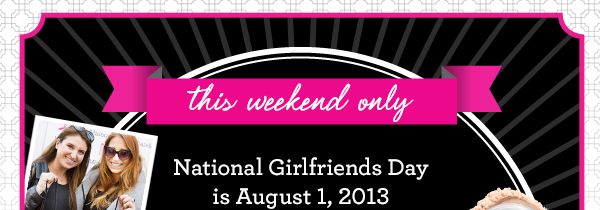 It's National Girlfriends Day