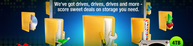 We've got drives, drives, drives and more - score sweet deals on storage you need.